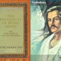 """A commentary on """"The difficulty of being good"""" - a book by Gurcharan Das"""